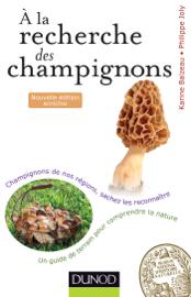 A la recherche des champignons - 2e. éd.