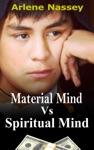 Material Mind Vs Spiritual Mind