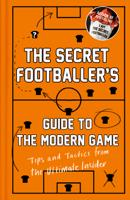Anon - The Secret Footballer's Guide to the Modern Game artwork