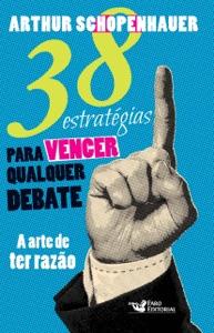 38 estratégias para vencer qualquer debate: A arte de ter razão Book Cover