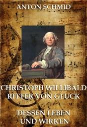 Download and Read Online Christoph Willibald von Gluck