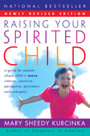 Raising Your Spirited Child Rev Ed book