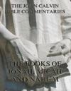 John Calvins Commentaries On Jonah Micah Nahum