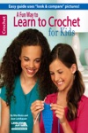 A Fun Way To Learn To Crochet For Kids
