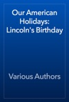 Our American Holidays Lincolns Birthday