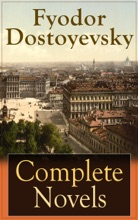 Complete Novels Of Fyodor Dostoyevsky