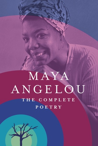 Maya Angelou - The Complete Poetry