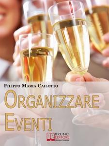 Organizzare eventi da Filippo Maria Cailotto