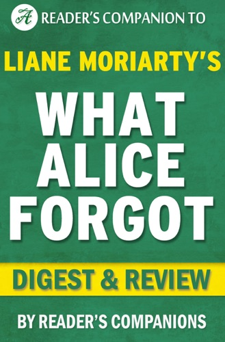 Reader's Companion - What Alice Forgot by Liane Moriarty I Digest & Review