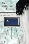 Such Deliberate Loveliness Collected Love Poems Of Paul Hina 1997-2006