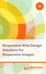 Responsive Web Design Solutions For Responsive Images