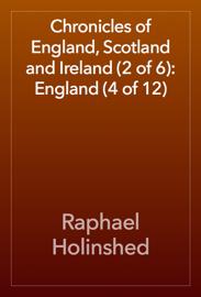 Chronicles of England, Scotland and Ireland (2 of 6): England (4 of 12)