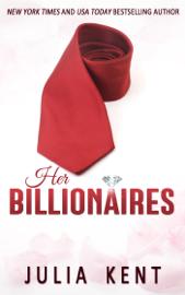 Her Billionaires - Julia Kent book summary