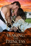 Waking The Princess The Scottish Lairds Series Book 2