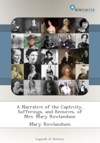 A Narrative Of The Captivity Sufferings And Removes Of Mrs Mary Rowlandson