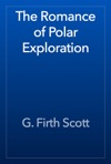The Romance Of Polar Exploration