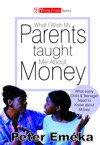 What I Wish My Parents Taught Me About Money