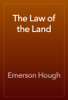 Emerson Hough - The Law of the Land artwork