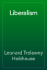 Leonard Trelawny Hobhouse - Liberalism artwork