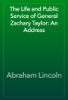 Abraham Lincoln - The Life and Public Service of General Zachary Taylor: An Address artwork