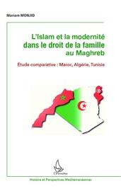 L'ISLAM ET LA MODERNITé DANS LE DROIT DE LA FAMILLE AU MAGHREB