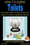 How To Clean Toilets And Other Things Your Mom Should Have Taught You About Cleaning Bathrooms