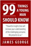 99 Things A Young Man Should Know