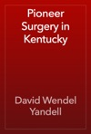 Pioneer Surgery In Kentucky
