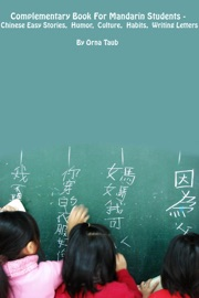 COMPLEMENTARY BOOK FOR MANDARIN STUDENTS - CHINESE EASY STORIES, HUMOR, CULTURE, HABITS, WRITING LETTERS