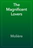 Molière - The Magnificent Lovers artwork