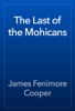 James Fenimore Cooper - The Last of the Mohicans artwork
