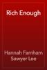 Hannah Farnham Sawyer Lee - Rich Enough artwork