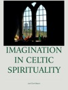 Imagination In Celtic Spirituality