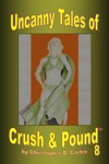 Uncanny Tales Of Crush And Pound 8