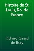 Histoire de St. Louis, Roi de France
