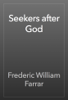 Frederic William Farrar - Seekers after God artwork