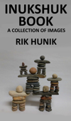 Inukshuk Book A Collection Of Images