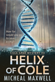 Helix of Cole: Cole Sage Mystery #3 (2018 Edition) book