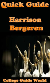 Quick Guide: Harrison Bergeron book