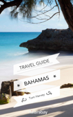 Bahamas Travel Guide and Maps for Tourists