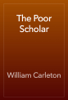 William Carleton - The Poor Scholar artwork
