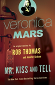 Veronica Mars 2: An Original Mystery by Rob Thomas