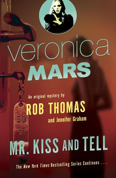 Veronica Mars 2: An Original Mystery by Rob Thomas da Rob Thomas & Jennifer Graham