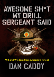 Awesome Sh*t My Drill Sergeant Said