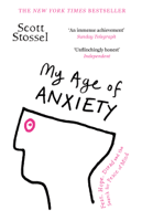Scott Stossel - My Age of Anxiety artwork