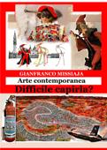 Le opere d'arte contemporanea - Difficile capirle? Book Cover