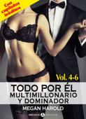 Todo por él (Multimillonario y dominador) – Vol. 4-6
