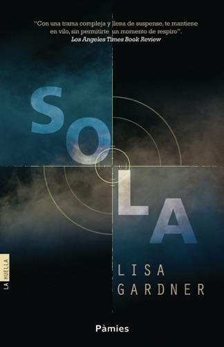 Lisa Gardner - Sola