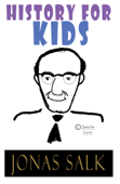 History For Kids: Jonas Salk