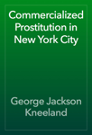 Commercialized Prostitution in New York City